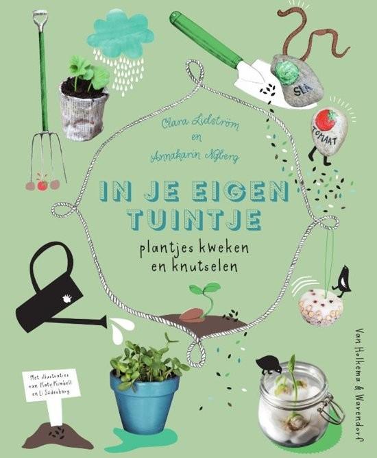 In je eigen tuintjeClara Lidstrms en Anna Karin Nybergs
